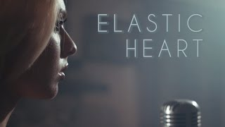 Sia - Elastic Heart   Cover by Madilyn Bailey & KHS