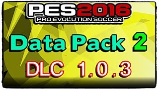 [PES 2016] Data Pack 2 (Patch 1.03) : Download and install for PC