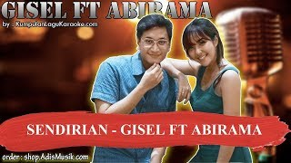 SENDIRIAN - GISEL FT ABIRAMA Karaoke