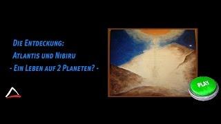 Die Entdeckung Atlantis und Nibiru