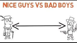 Nice Guys Vs Bad Boys width=
