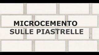 MICROCEMENTO SULLE PIASTRELLE