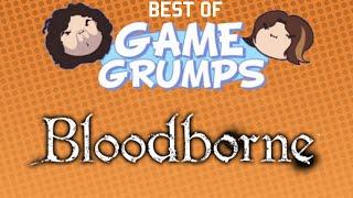 getlinkyoutube.com-Best of Game Grumps - Bloodborne