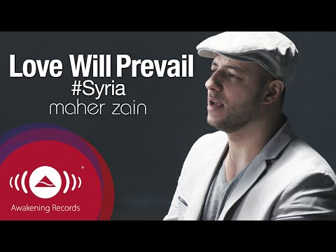 Maher Zain - Love Will Prevail | #FreeSyria | Official Music Video
