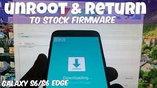 getlinkyoutube.com-Samsung Galaxy S6/ S6 Edge Unroot & Return To Stock Firmware Tutorial