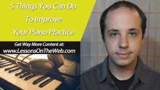 getlinkyoutube.com-Piano Practice Techiniques and Routine - 5 Easy Tips - Piano Lessons for Intermediate