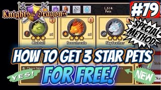 getlinkyoutube.com-KNIGHTS AND DRAGONS EP: 79 | HOW TO GET 3-STAR PETS FOR FREE! (EASY&FAST!)