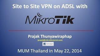 getlinkyoutube.com-MUM Thailand 2014 - Site to Site VPN on ADSL with Mikrotik