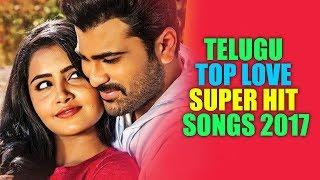 Telugu Top Love Super Hit Songs 2017 width=