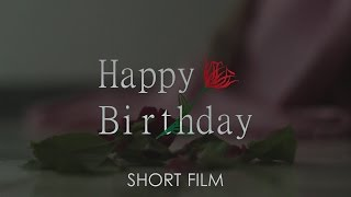 """Happy Birthday"" Short Film"
