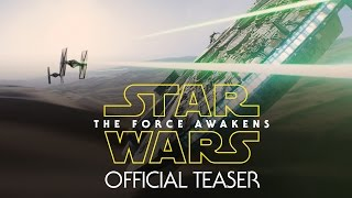 Star Wars: The Force Awakens Official Teaser