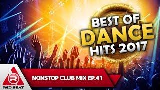 REDBEAT NONSTOP CLUB MIX | EP. 41 | Best of Dance Hits 2017