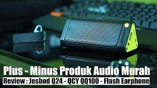 getlinkyoutube.com-Beli Produk Audio Murah ? Cek dulu Plus Minus-nya : Jesbod Q24 - QCY QQ100 - Flash Earphone