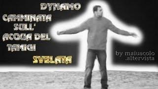 DYNAMO CAMMINATA  SULL ACQUA DEL TAMIGI SVELATA