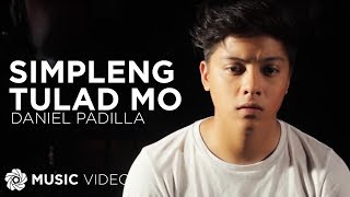 getlinkyoutube.com-DANIEL PADILLA - Simpleng Tulad Mo (Official Music Video)