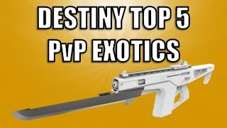 Destiny Top 5 Best PvP Exotics (Best Exotic Weapons for Crucible BEFORE Patch 1.1.1)