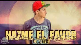 getlinkyoutube.com-Mc Stoner - Hazme el favor (Remix Oficial) (Vídeo Lyric)