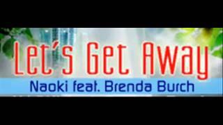 getlinkyoutube.com-NAOKI feat. Brenda Burch - Let's Get Away (HQ)