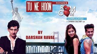 getlinkyoutube.com-Tu Ne Hoon | Darshan Raval | Gujarati Songs 2016 | Romance Complicated |