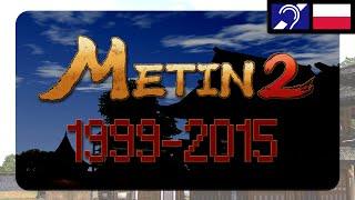 Metin2 - Historia prawdziwa 1999-2015 [FILM DOKUMENTALNY] (Metin2.pl)