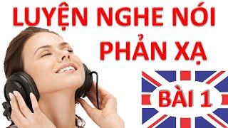 getlinkyoutube.com-Luyện nghe nói phản xạ Tiếng Anh - Bài 1 | Học giao tiếp cơ bản có phụ đề cho người mới bắt đầu