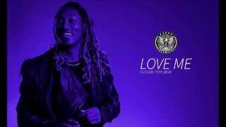 getlinkyoutube.com-Future Type Beat - Love Me (Prod.By HustleTheGod)
