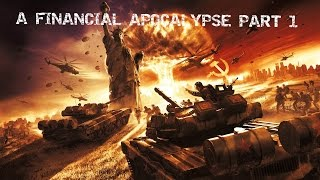 A Financial Apocalypse pt1