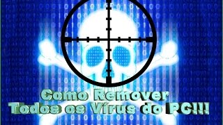 getlinkyoutube.com-Como Remover Todos os Vírus do PC!!!