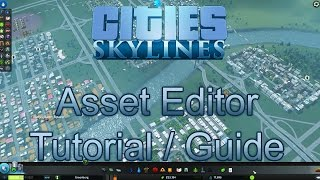 Cities: Skylines Asset Editor Tutorial / Guide