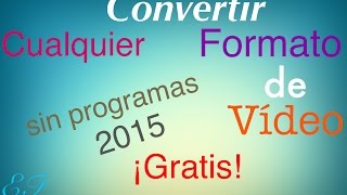 getlinkyoutube.com-Convertir cualquier formato de vídeo a: 3G2,3GP,AVI,FLV,MKV,WMV,MOV,MP4,MPEG-1,MPEG-2,WEBM. |GRATIS|