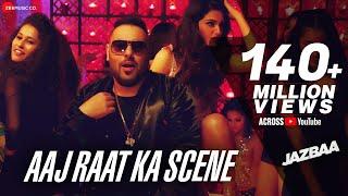 getlinkyoutube.com-Aaj Raat Ka Scene | Jazbaa | Badshah | Shraddha Pandit | Diksha |