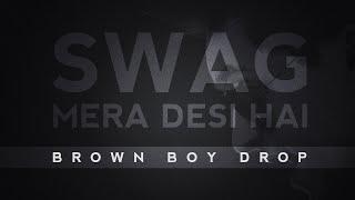 getlinkyoutube.com-Swag Mera Desi Hai (The Brown Boy Drop) - Raftaar Feat. Manj Musik & KnoX Artiste