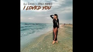 I LOVED YOU - DJ SAVA FT  IRINA RIMES  karaoke version ( no vocal ) lyric