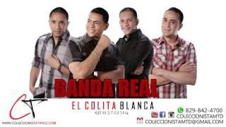 Banda Real - El Colita Blanca (Nuevo Stilo 2016)