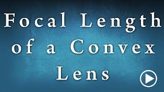 Determination of focal length of a Convex Lens Experiment Edunovus Online Smart Practicals