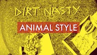 Dirty Nasty - Animal Style
