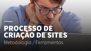 getlinkyoutube.com-PROCESSO PARA CRIAÇÃO DE SITES (METODOLOGIA E FERRAMENTAS)