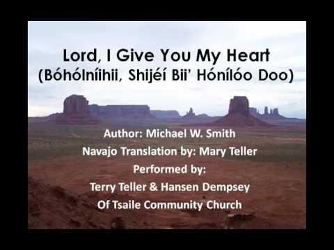 Lord, I Give You My Heart (Navajo Lyrics)