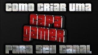 getlinkyoutube.com-Tutorial - Como Criar Uma Capa(Arte) Gamer Para Seu Canal