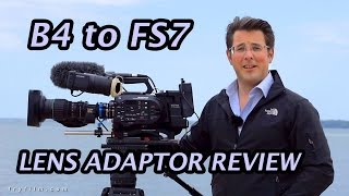 "getlinkyoutube.com-FS7 E-mount to B4 2/3"" ENG lens adaptor review - MTF Services"