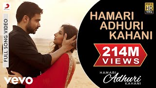 getlinkyoutube.com-Hamari Adhuri Kahani - Emraan Hashmi | Vidya Balan | Arijit