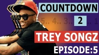 Trey Songz - The Countdown To Chapter V (Episode #5)