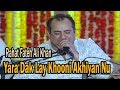 Yara Dak Lay Khooni Akhiyan Nu - Rahat Fateh Ali Khan