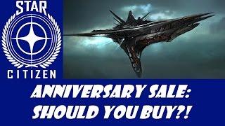 getlinkyoutube.com-Star Citizen: Anniversary Sale - Should You Buy?