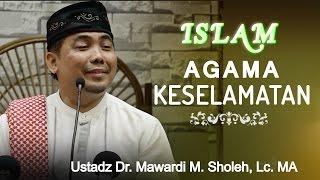 getlinkyoutube.com-Islam Agama Keselamatan - Ustadz Dr. H. Mawardi M. Saleh, MA