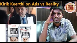 Kirik Keerthi on Ads vs Reality