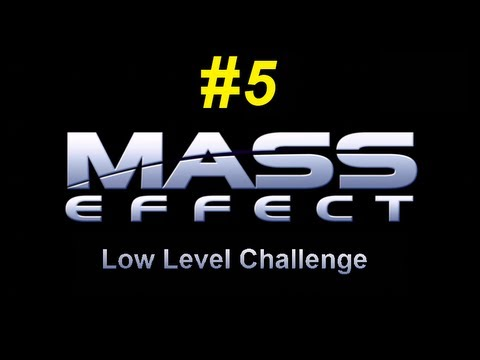 Mass Effect Low Level Challenge Episode 5 : Failure Is Always An Option