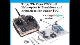 Hot,Tiny, Brushless, Flybarless, WL Toys V-977 Helicopter review, + 3D Flight test.