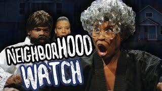 NEIGHBORHOOD WATCH!!!! (SKETCH COMEDY)