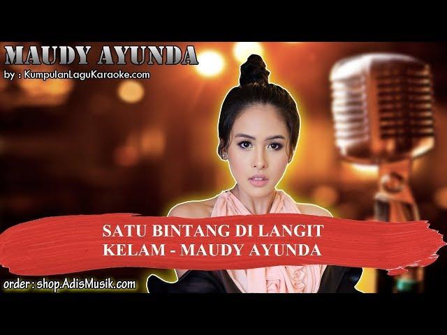 SATU BINTANG DI LANGIT KELAM -  MAUDY AYUNDA Karaoke